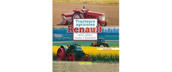 Tracteurs agricoles Renault 1917-2003, tout l'histoire