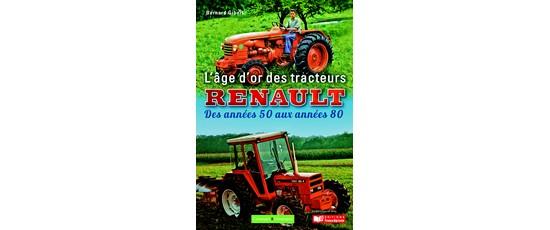L'âge d'or des tracteurs Renault des années 50 aux années 80