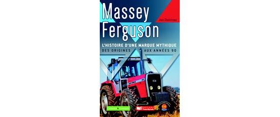 Massey Ferguson, l'histoire d'une marque mythique des origines aux années 90
